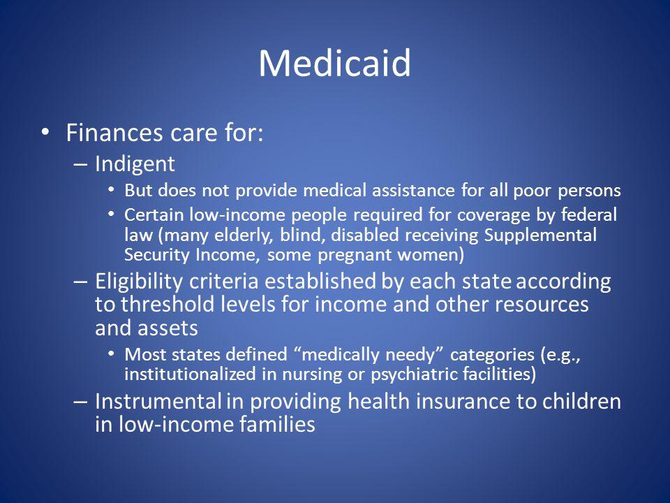 Medicaid Finances care for: Indigent