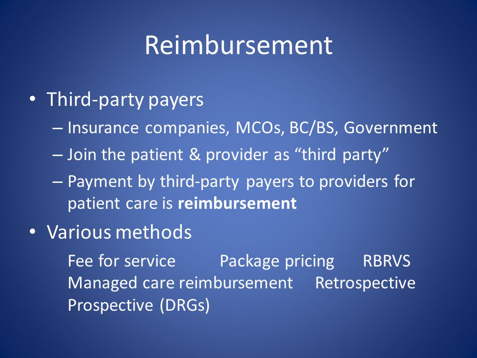 Reimbursement Third-party payers Various methods