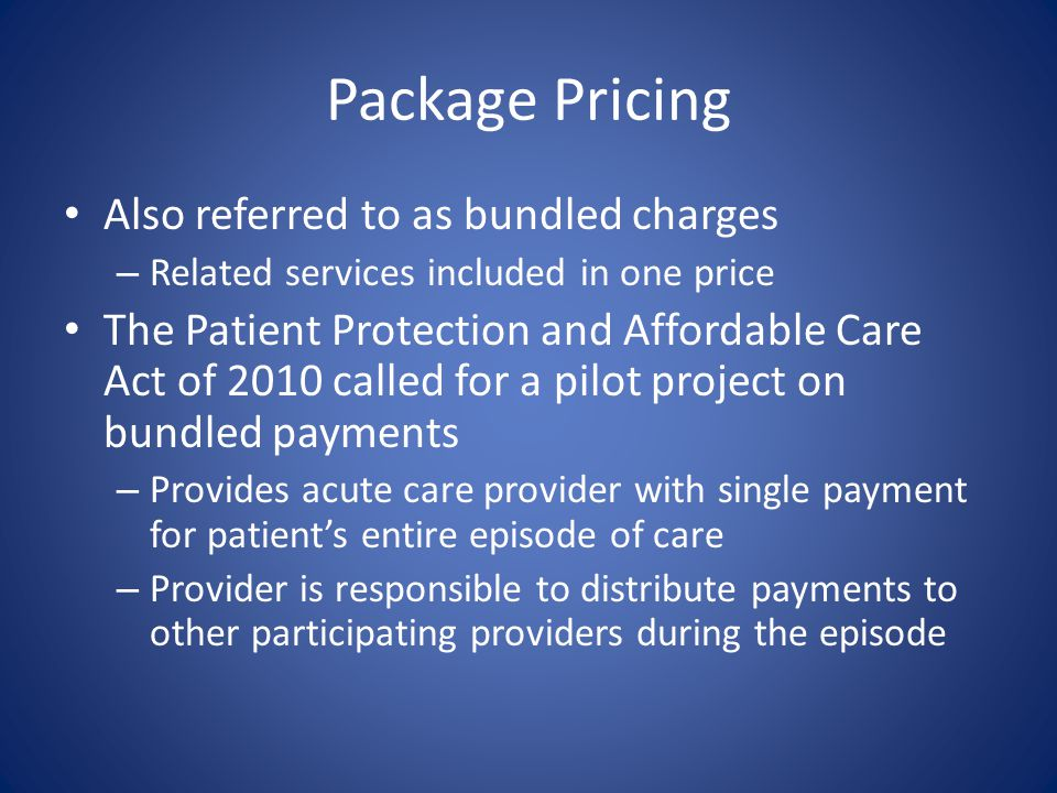 Package Pricing Also referred to as bundled charges