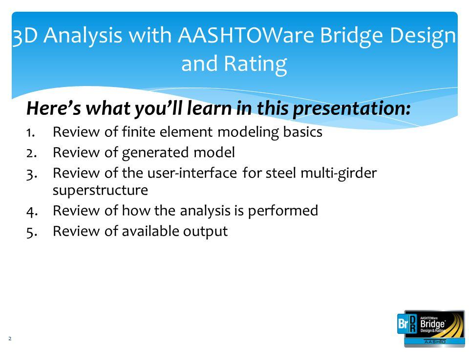 3D Analysis with AASHTOWare Bridge Design and Rating