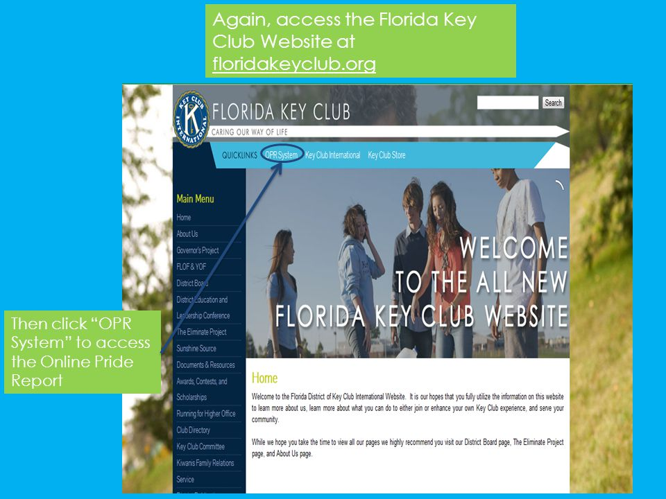 Again, access the Florida Key Club Website at floridakeyclub.org
