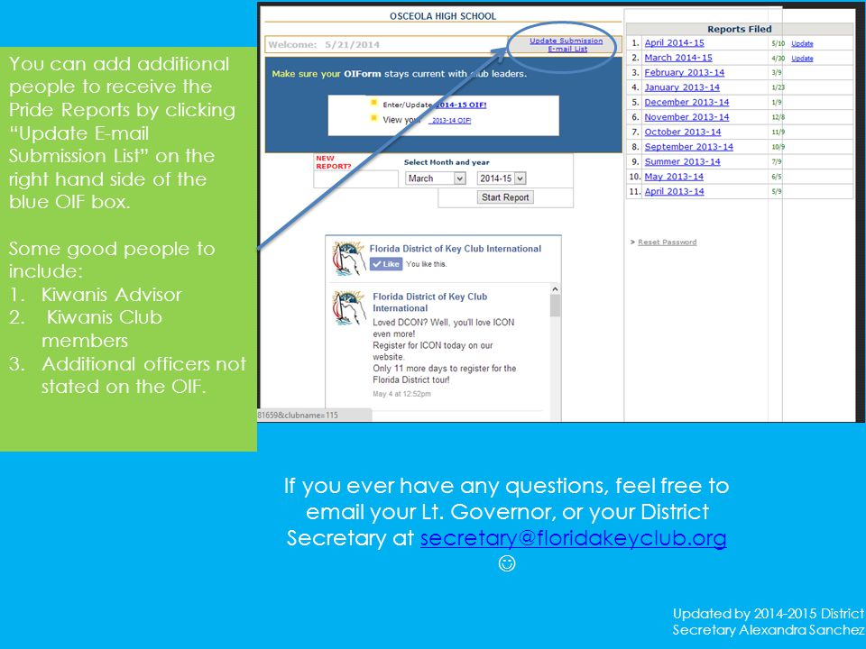 You can add additional people to receive the Pride Reports by clicking Update E-mail Submission List on the right hand side of the blue OIF box.