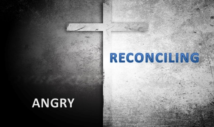 RECONCILING ANGRY