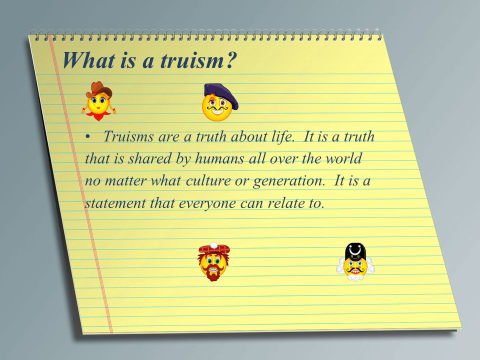 What is a truism