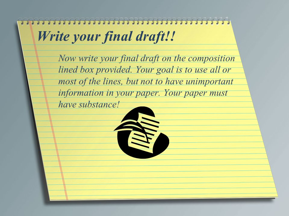 Write your final draft!!