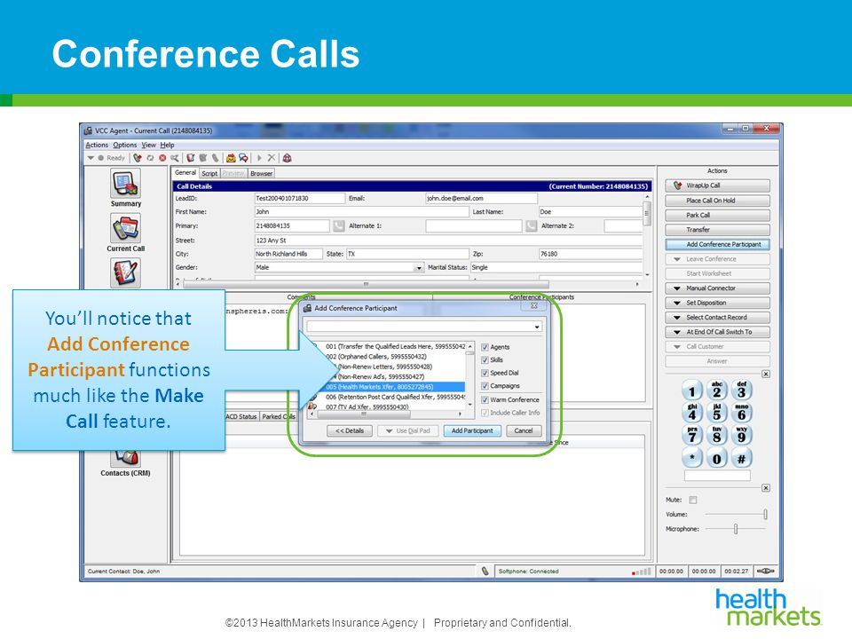 Add Conference Participant functions much like the Make Call feature.