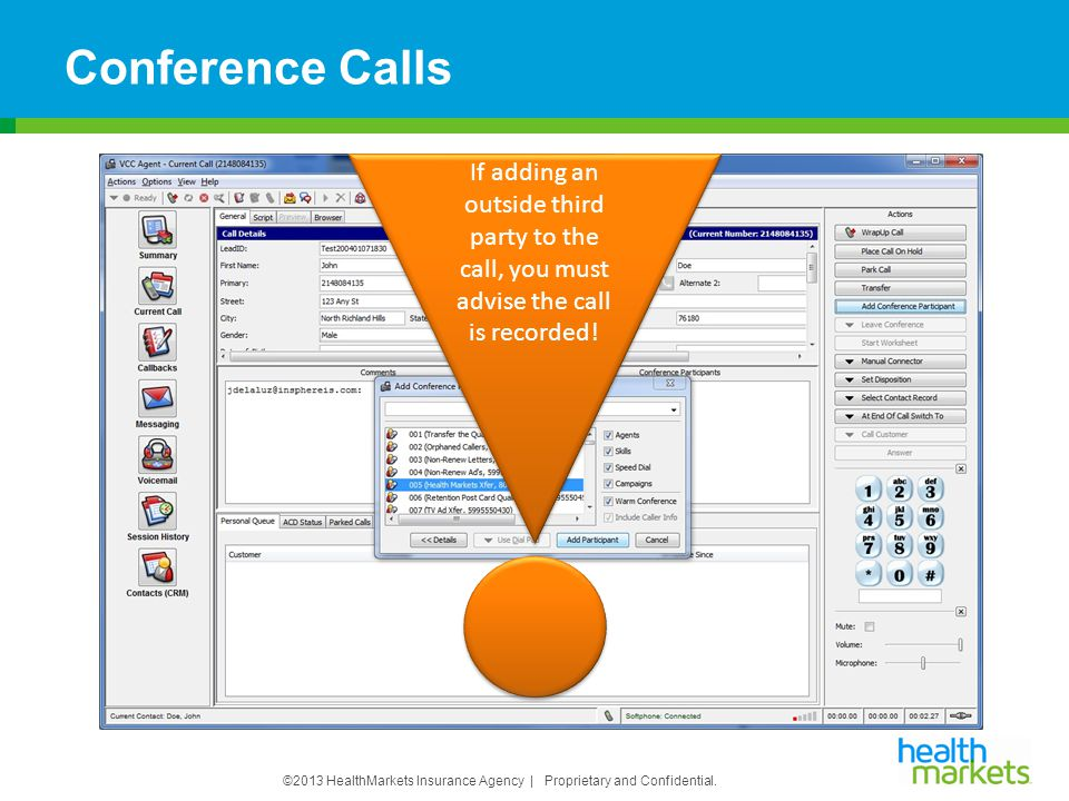 Conference Calls If adding an outside third party to the call, you must advise the call is recorded!