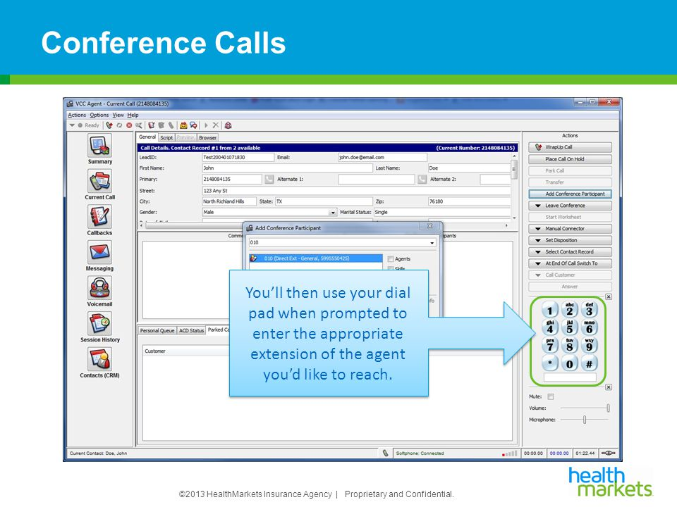 Conference Calls You'll then use your dial pad when prompted to enter the appropriate extension of the agent you'd like to reach.