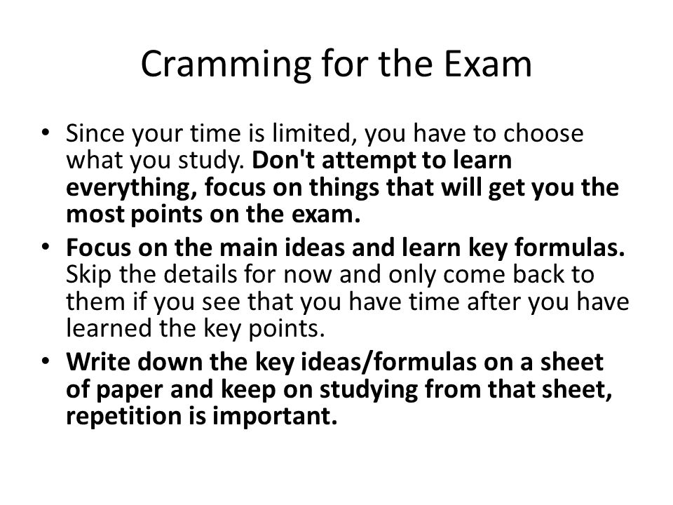 Cramming for the Exam