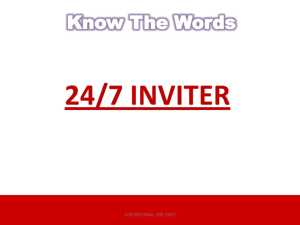 Know The Words 24/7 INVITER FOR INTERNAL USE ONLY