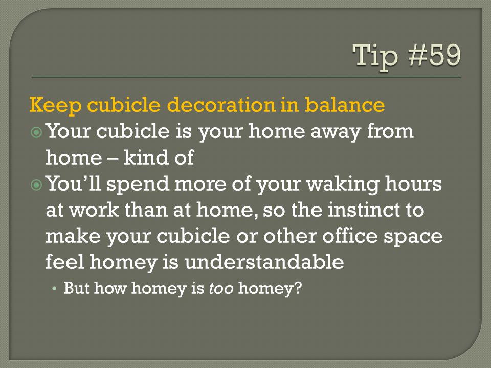 Tip #59 Keep cubicle decoration in balance