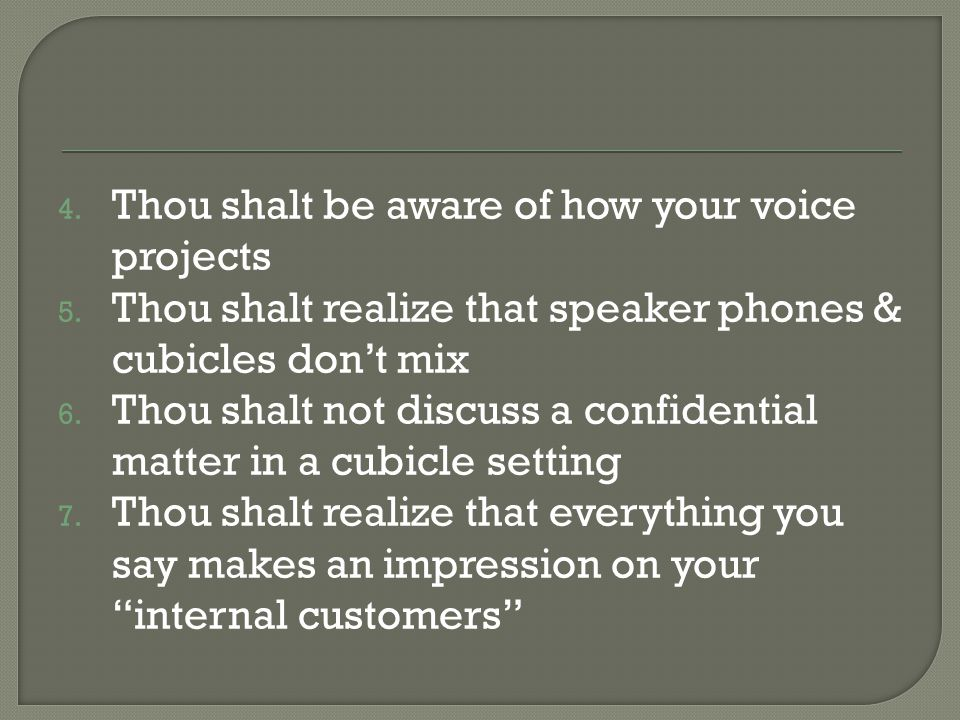 Thou shalt be aware of how your voice projects