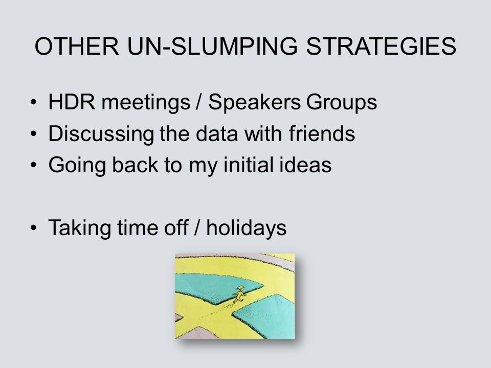 OTHER UN-SLUMPING STRATEGIES