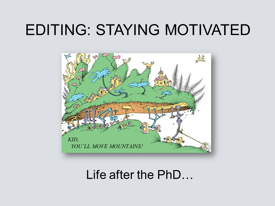 EDITING: STAYING MOTIVATED