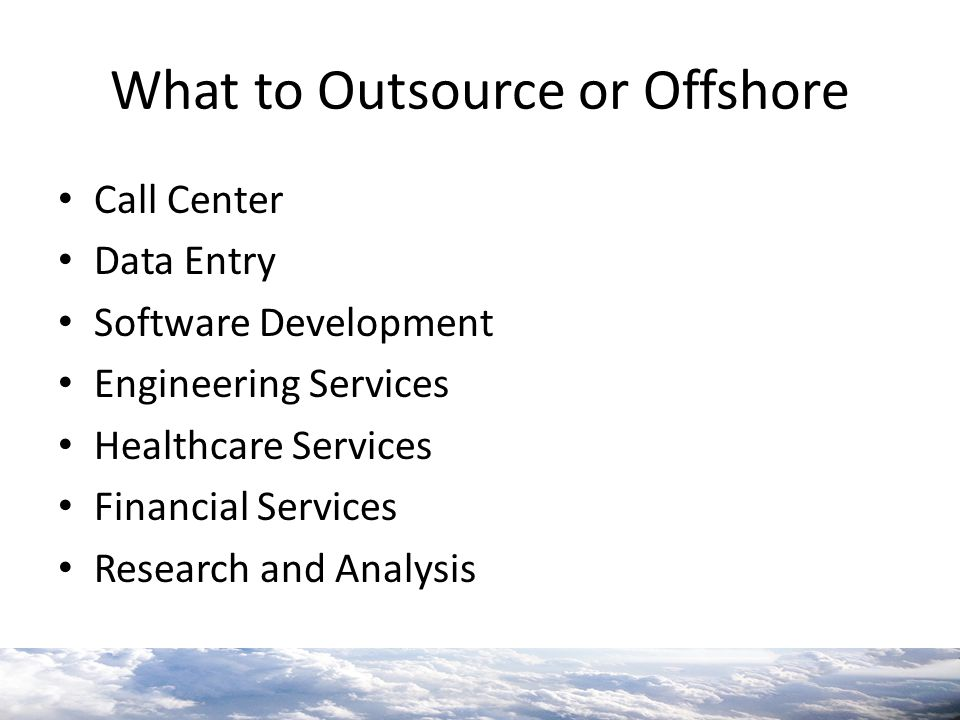What to Outsource or Offshore