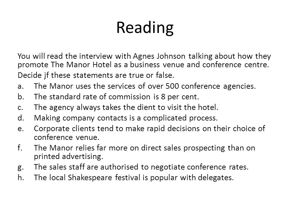 Reading You will read the interview with Agnes Johnson talking about how they promote The Manor Hotel as a business venue and conference centre.