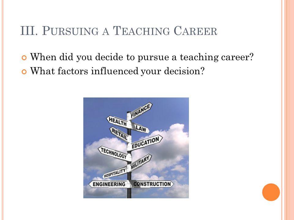 III. Pursuing a Teaching Career