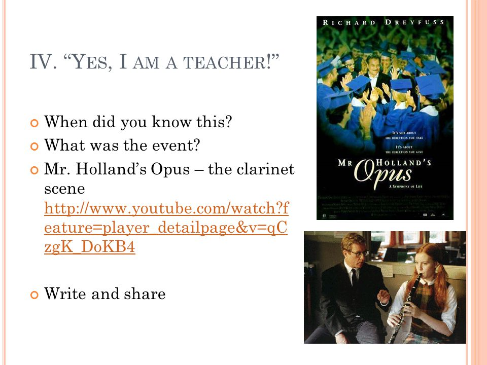 IV. Yes, I am a teacher! When did you know this What was the event
