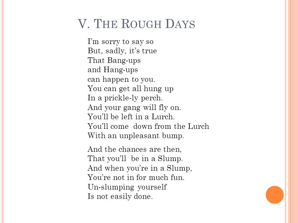 V. The Rough Days I'm sorry to say so But, sadly, it's true
