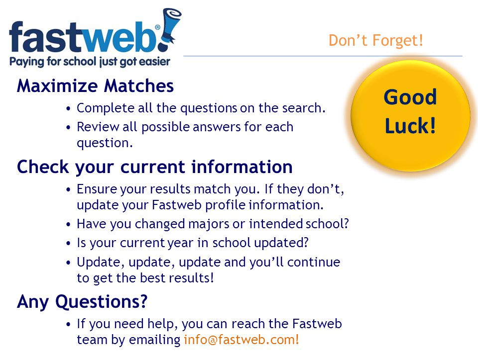 Good Luck! Maximize Matches Check your current information