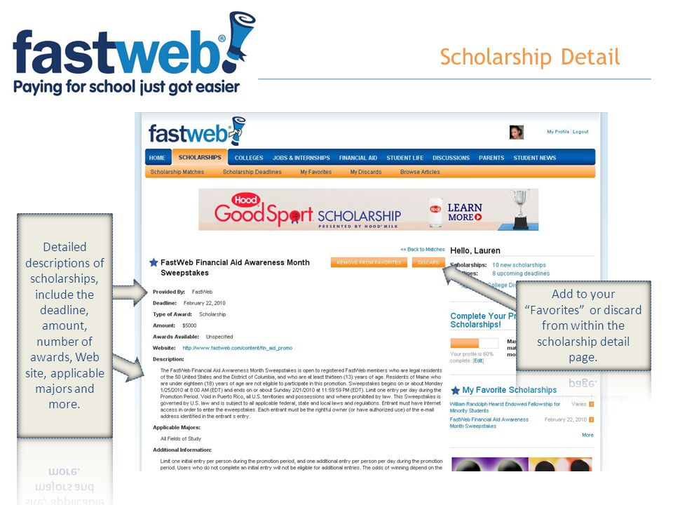 Scholarship Detail Detailed descriptions of scholarships, include the deadline, amount, number of awards, Web site, applicable majors and more.
