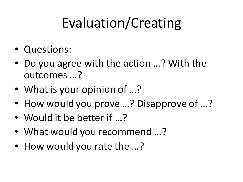 Evaluation/Creating Questions: