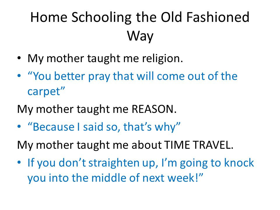 Home Schooling the Old Fashioned Way