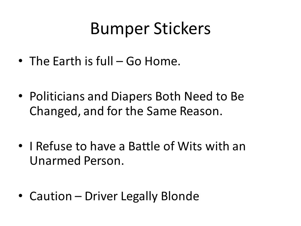 Bumper Stickers The Earth is full – Go Home.