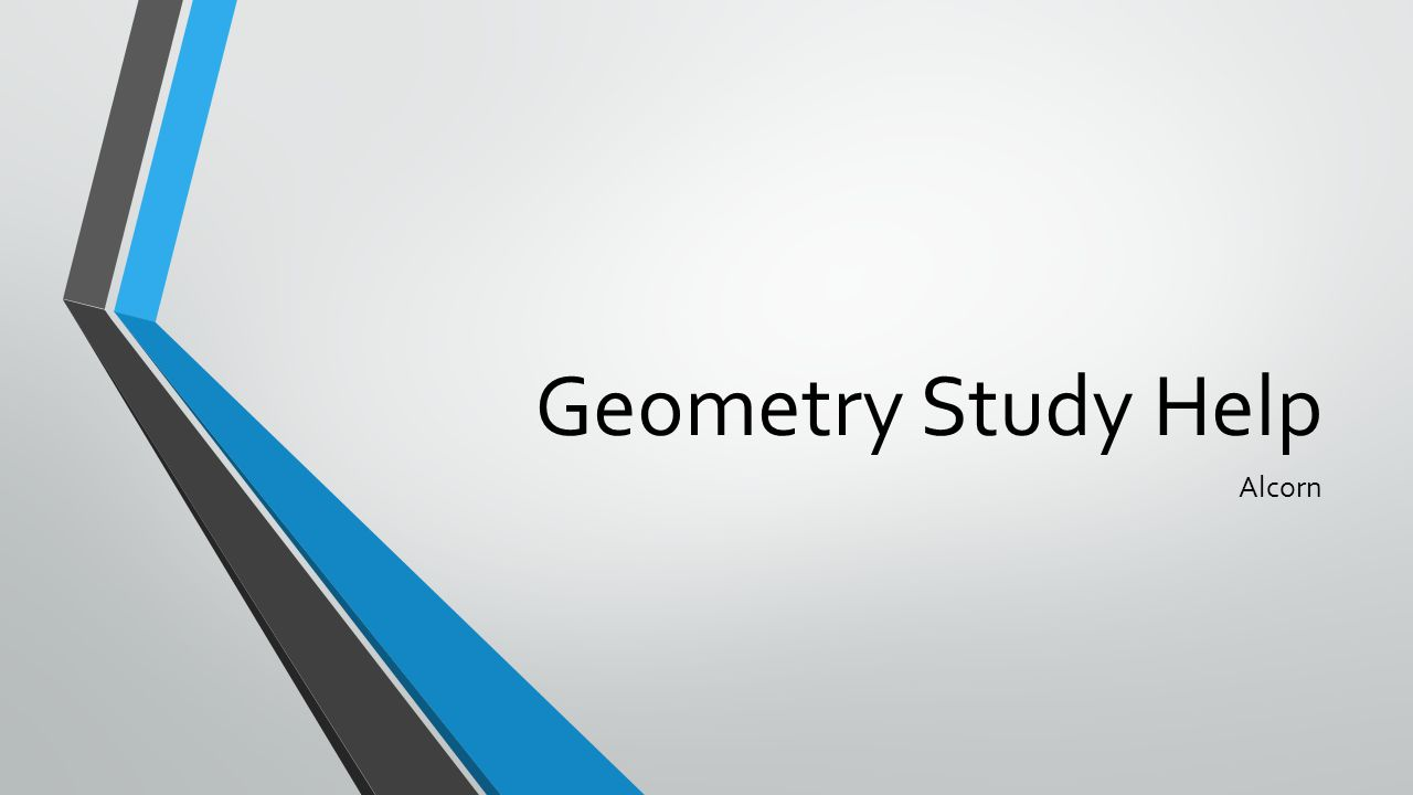 Geometry Study Help Alcorn