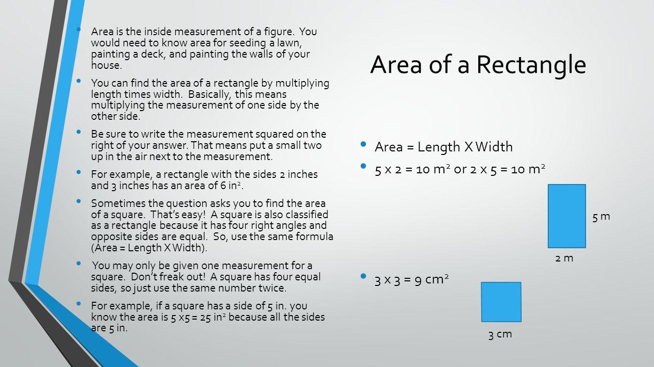 Area of a Rectangle Area = Length X Width
