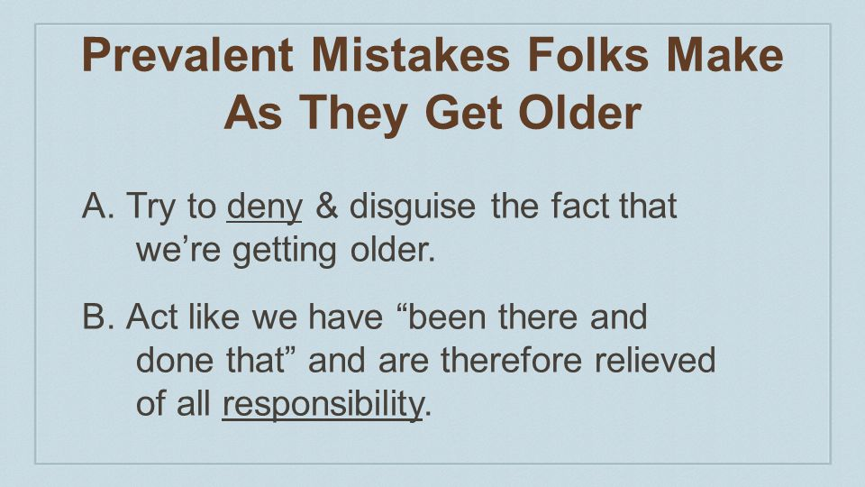 Prevalent Mistakes Folks Make As They Get Older