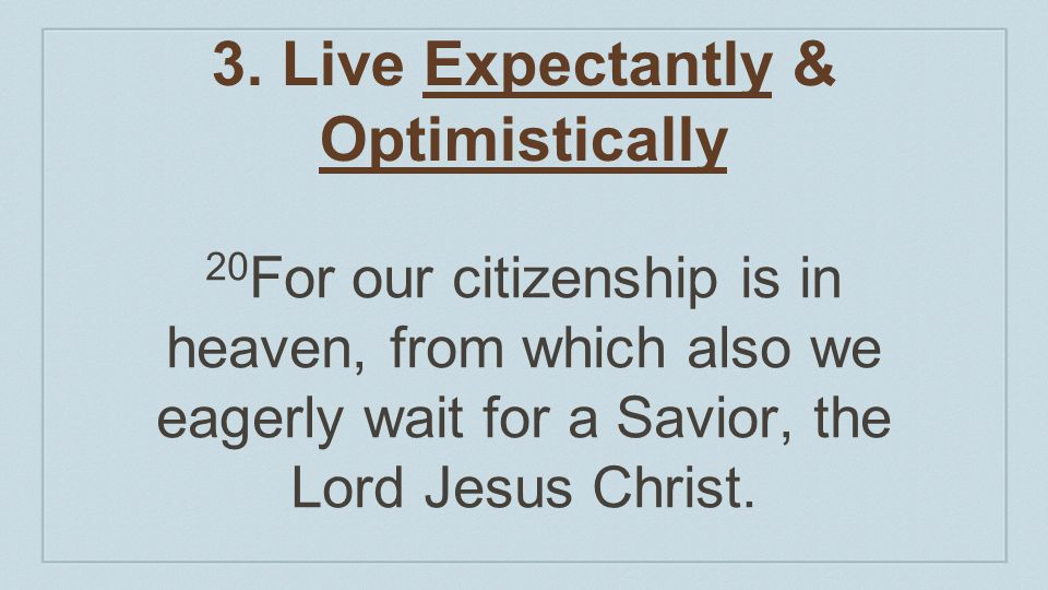 3. Live Expectantly & Optimistically