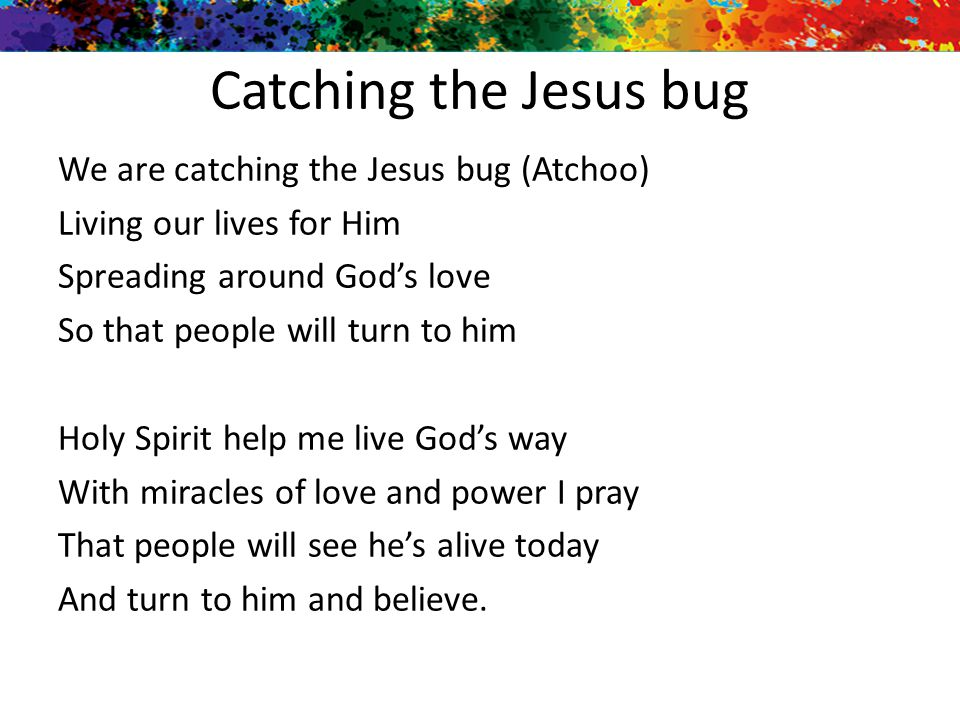 Catching the Jesus bug