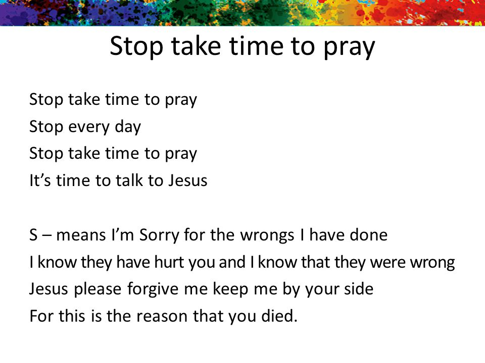 Stop take time to pray