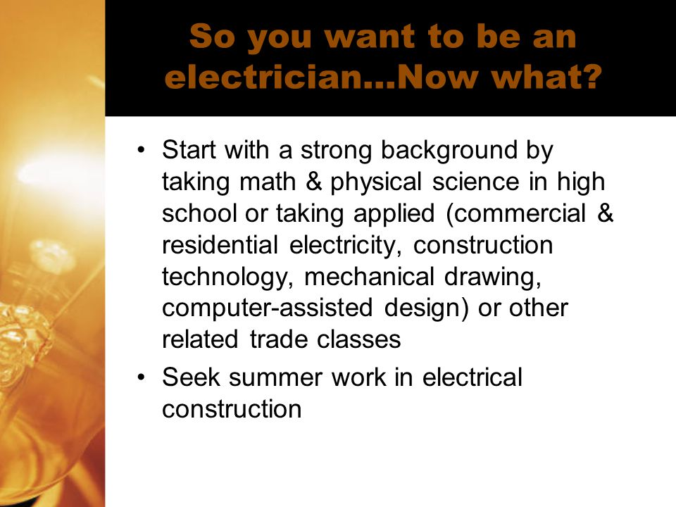 So you want to be an electrician…Now what