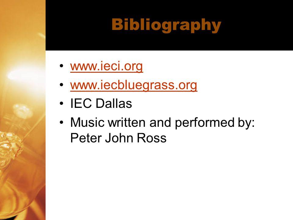 Bibliography www.ieci.org www.iecbluegrass.org IEC Dallas