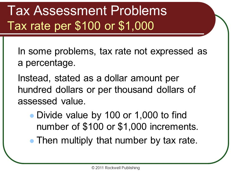 Tax Assessment Problems Tax rate per $100 or $1,000