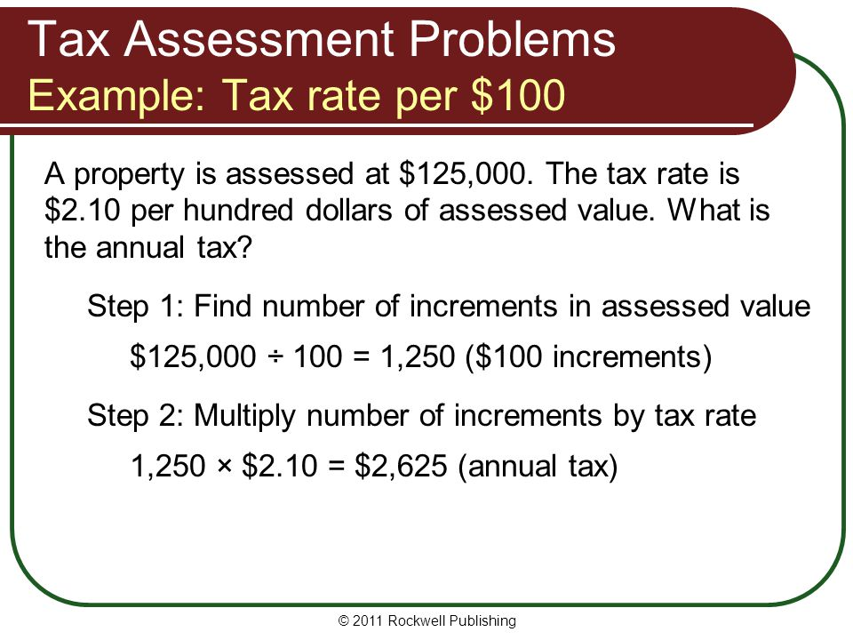 Tax Assessment Problems Example: Tax rate per $100