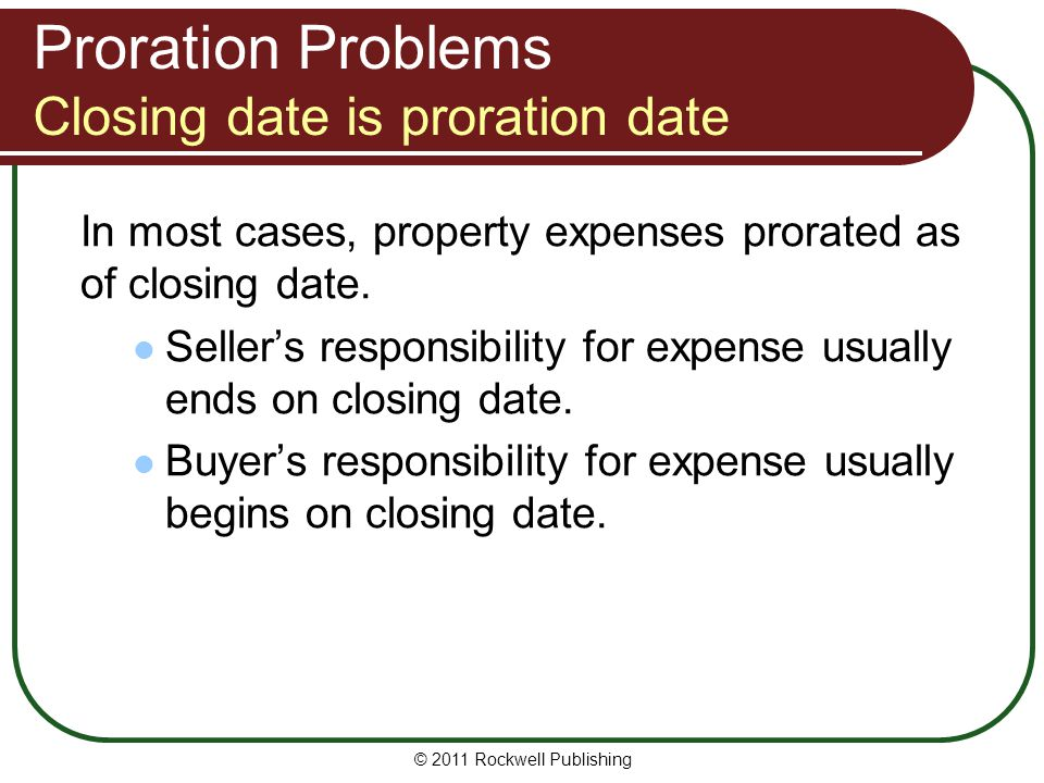 Proration Problems Closing date is proration date