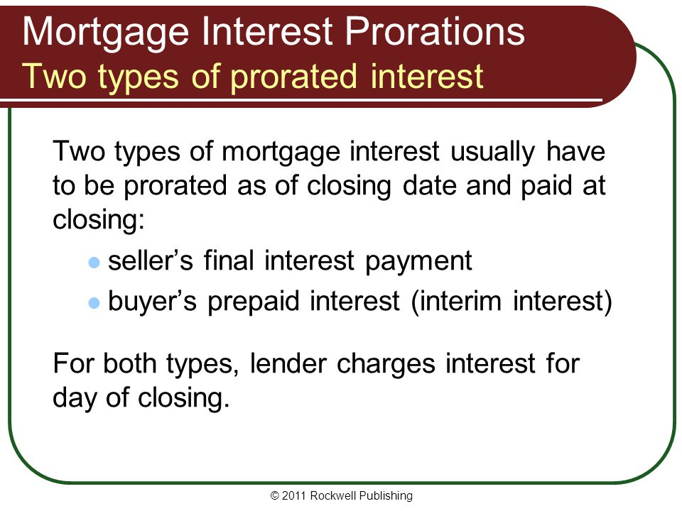 Mortgage Interest Prorations Two types of prorated interest