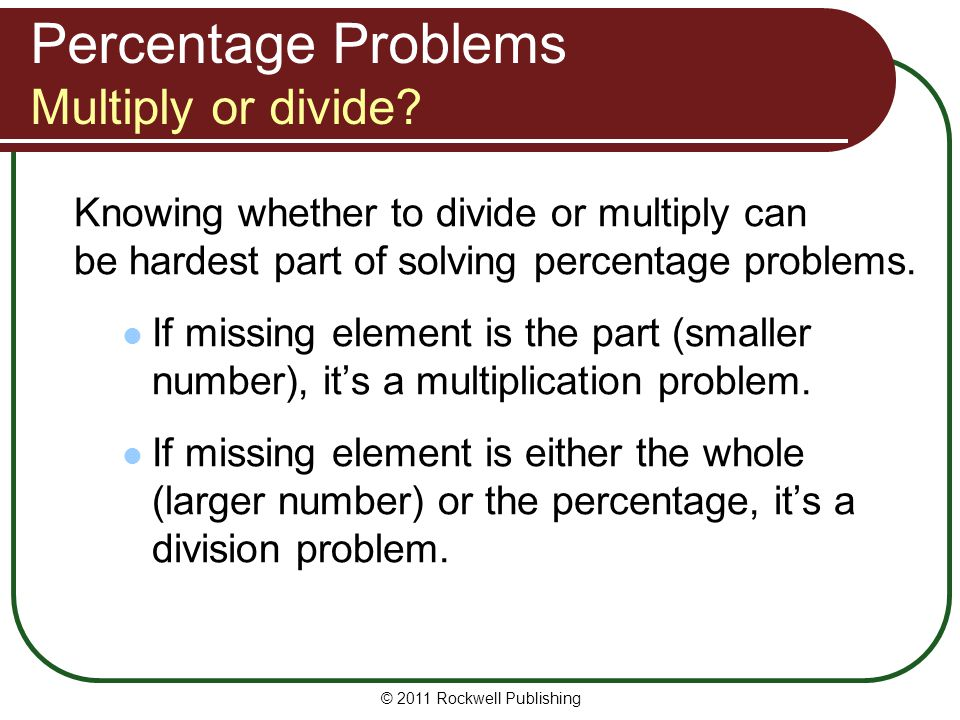 Percentage Problems Multiply or divide