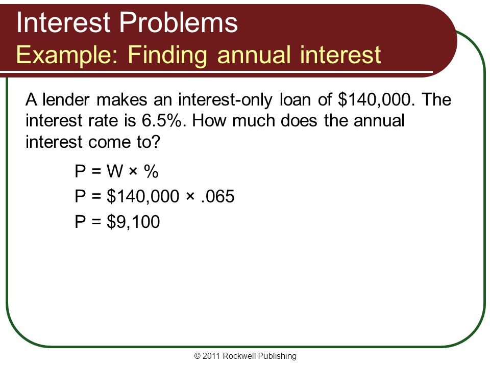 Interest Problems Example: Finding annual interest