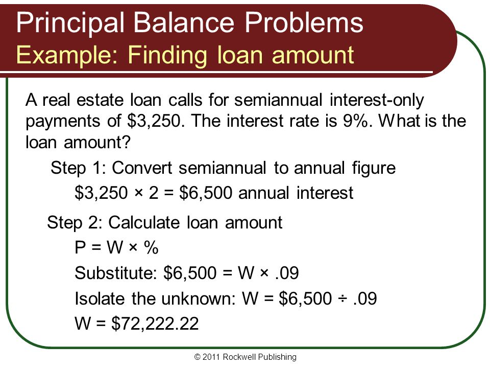Principal Balance Problems Example: Finding loan amount