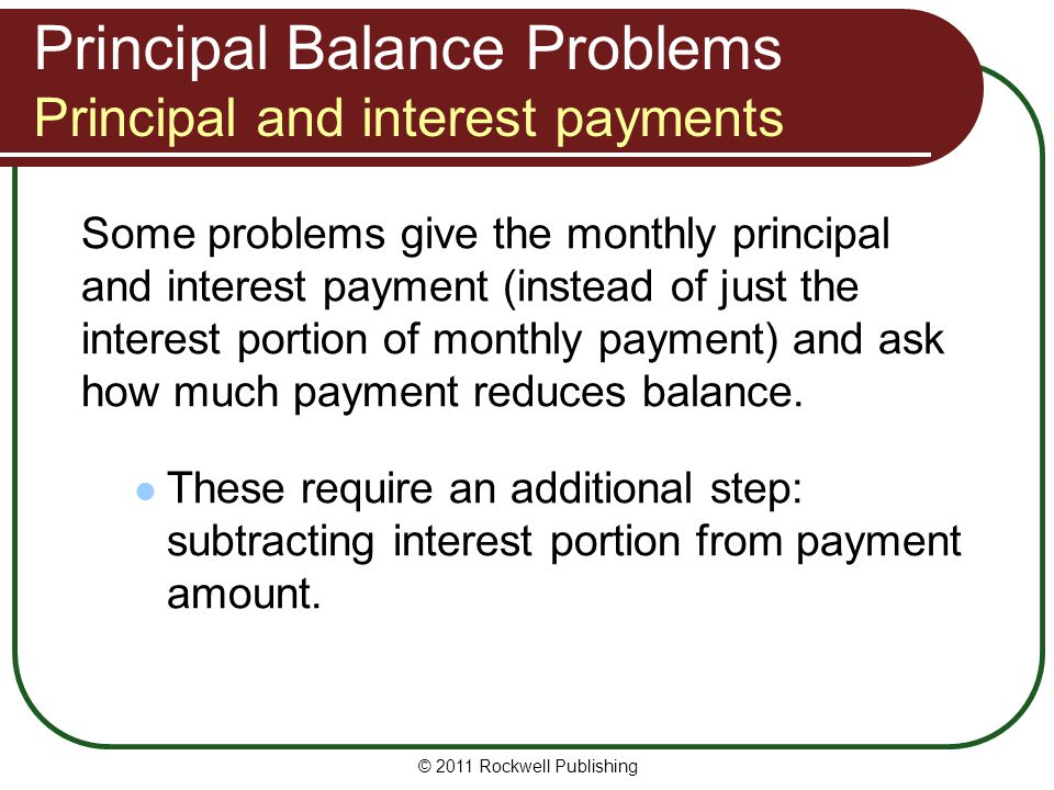 Principal Balance Problems Principal and interest payments