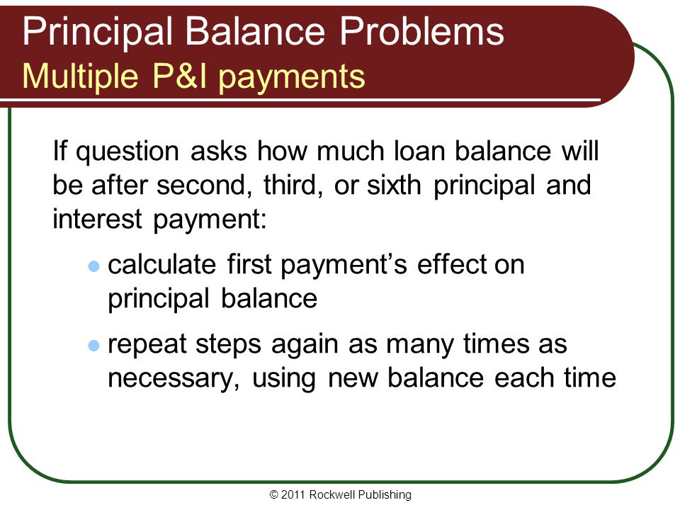 Principal Balance Problems Multiple P&I payments