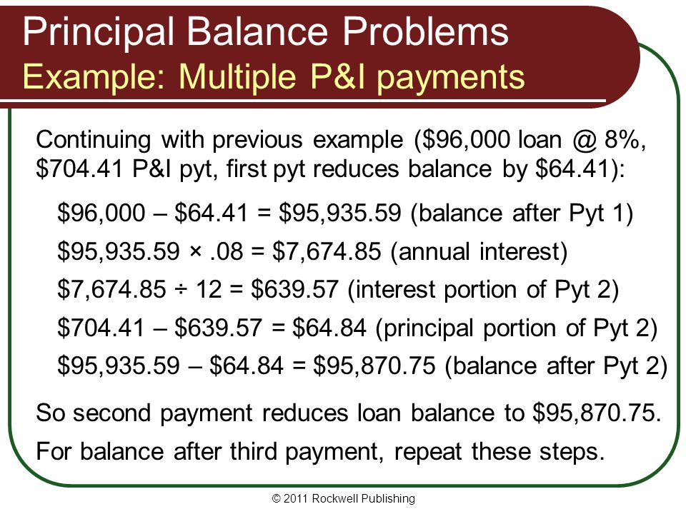 Principal Balance Problems Example: Multiple P&I payments