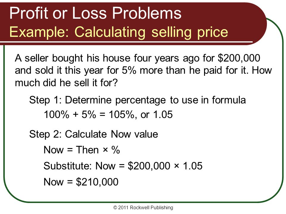 Profit or Loss Problems Example: Calculating selling price