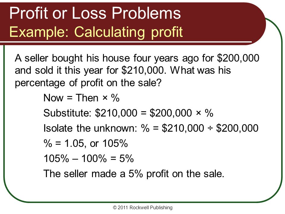 Profit or Loss Problems Example: Calculating profit