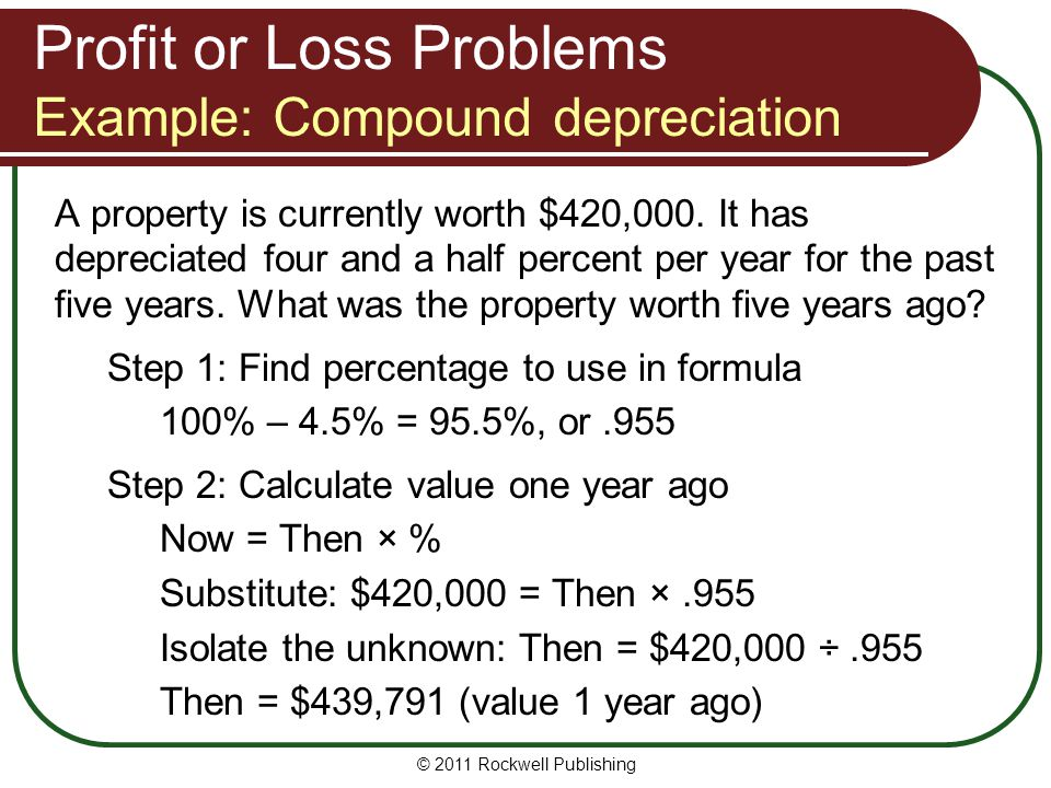 Profit or Loss Problems Example: Compound depreciation