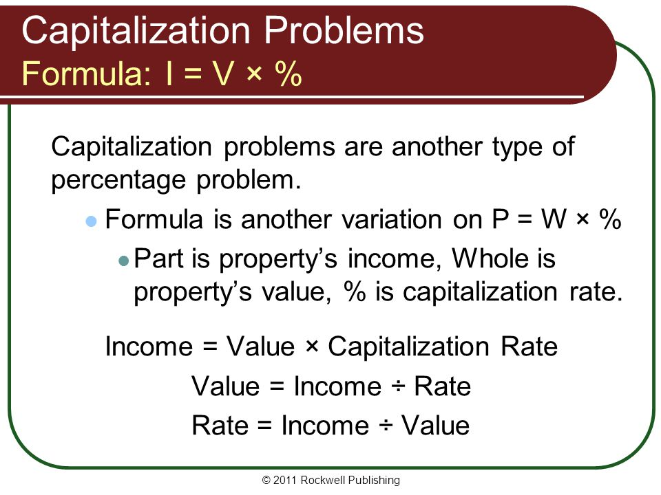 Capitalization Problems Formula: I = V × %